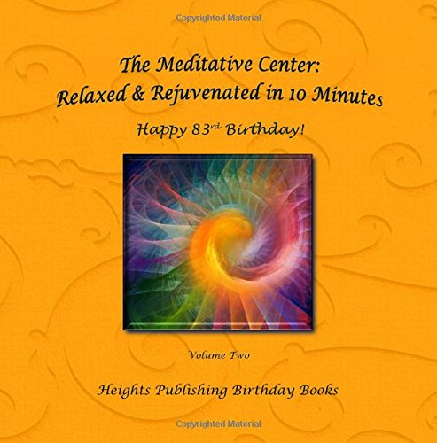 Happy 83rd Birthday! Relaxed & Rejuvenated in 10 Minutes Volume Two: Exceptionally beautiful birthday gift, in Novelty & More, brief meditations, ... birthday card, in Office, in All Departments