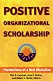 img - for Positive Organizational Scholarship: Foundations of a New Discipline book / textbook / text book