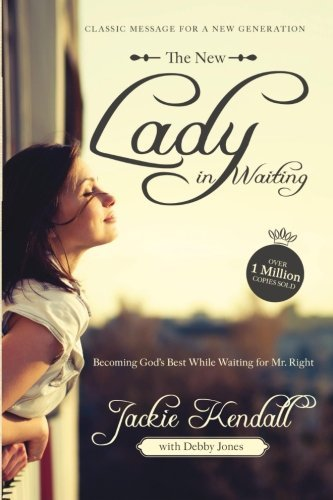 The New Lady in Waiting: Becoming God's Best While Waiting for Mr. -