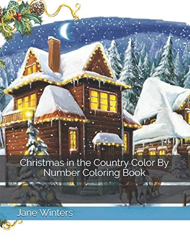 Christmas in the Country Color By Number Coloring Book (Adult Color By Numbers -