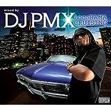 locoHAMA CRUISING mixed by DJ PMX(DS 455)
