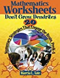 Mathematics Worksheets Don't Grow Dendrites: 20 Numeracy Strategies That Engage the Brain, PreK-8