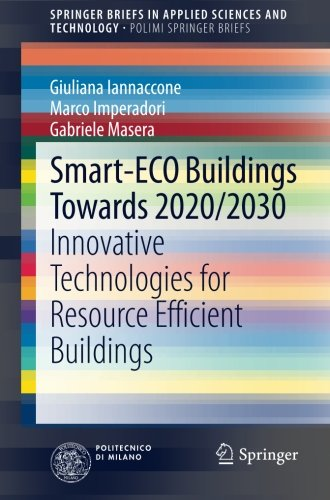 Smart-ECO Buildings towards 2020/2030: Innovative Technologies for Resource Efficient Buildings (SpringerBriefs in Applied Sciences and Technology / PoliMI SpringerBriefs)