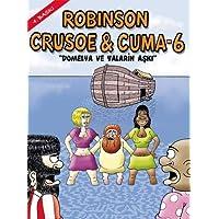 "Robinson Crusoe & Cuma - 6: ""Domelya ve Yalarin Aşkı"""