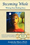 Becoming Whole: Writing Your Healing Story
