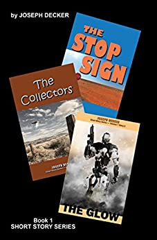 Short Story Collections: Volume 1 by [Decker, Joseph]