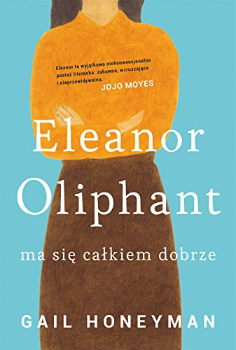 Book cover from Eleanor Oliphant ma sie calkiem dobrze by Honeyman Gail