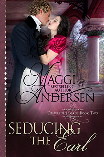 Seducing the Earl: A Regency Historical Romance (Dangerous Lords Book 2) by [Andersen, Maggi, Publishing, Dragonblade]