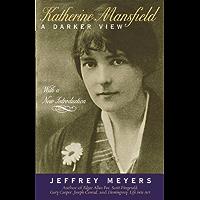 Katherine Mansfield: A Darker View
