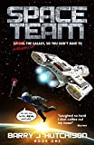 Space Team: A Relentlessly Funny Sci Fi Comedy Adventure