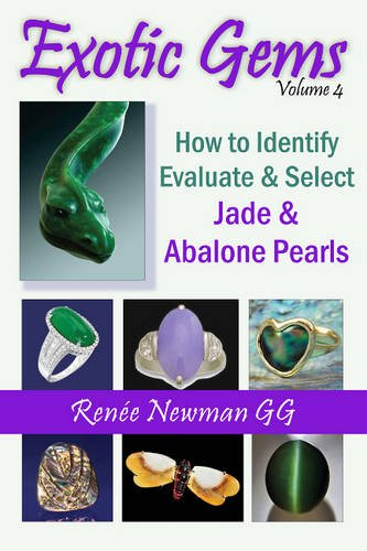 Exotic Gems: (Volume 4) How to Identify, Evaluate & Select Jade & Abalone Pearls (Newman Exotic Gems)