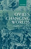 Ovid's Changing Worlds: English Metamorphoses 1567-1632