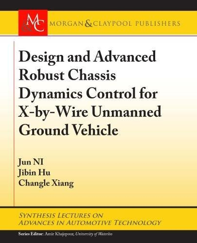 Design and Advanced Robust Chassis Dynamics Control for X-by-Wire Unmanned Ground Vehicle (Synthesis Lectures on Advances in Automotive Technology)