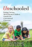 img - for Unschooled: Raising Curious, Well-Educated Children Outside the Conventional Classroom book / textbook / text book