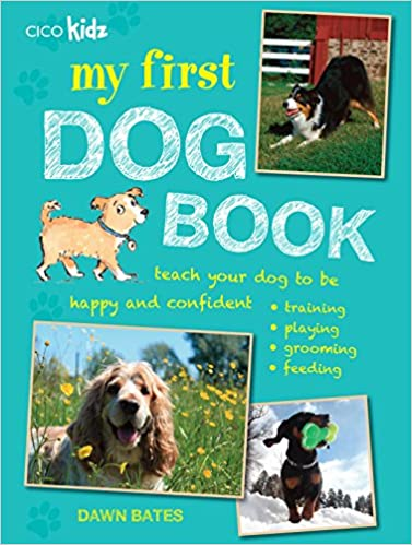 My First Dog Book Teach Your Dog To Be Happy And Confident