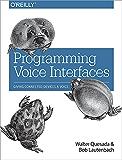 Programming Voice Interfaces