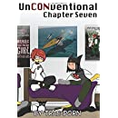 UnCONventional Chapter Seven: A Comic About the Geeks Who Run Conventions (Volume 7)