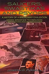[ [ Saucers, Swastikas and Psyops: A History of a Breakaway Civilization: Hidden Aerospace Technologies and Psychological Operations ] ] By Farrell, Joseph P ( Author ) Mar - 2012 [ Paperback ]