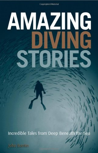 Amazon - Amazing Diving Stories: Incredible Tales from Deep Beneath the Sea