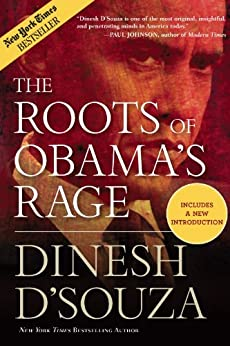 The Roots of Obama's Rage by [D'Souza, Dinesh]