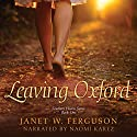 Leaving Oxford: Southern Hearts Series, Volume 1 Audiobook by Janet W. Ferguson Narrated by Naomi Karez