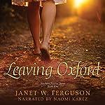 Leaving Oxford: Southern Hearts Series, Volume 1 | Janet W. Ferguson
