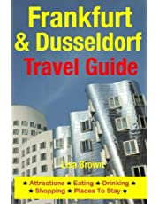 Frankfurt & Dusseldorf Travel Guide: Attractions, Eating, Drinking, Shopping & Places To Stay
