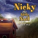 Nicky, the Little Nail | Jane A. Urick