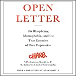 Open Letter: On Blasphemy, Islamophobia, and the True Enemies of Free Expression |  Charb,Adam Gopnik - foreword