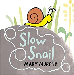 Slow Snail by Murphy, Mary (2013) Board book: Amazon.co.uk: Books