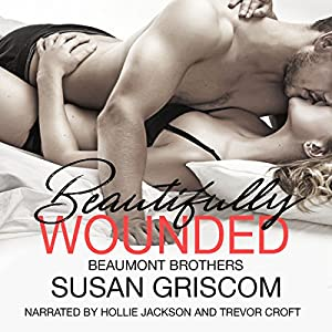 Beautifully Wounded (The Beaumont Brothers) Audiobook