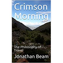 Crimson Morning: The Philosophy of Travel
