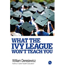 What the Ivy League Won't Teach You (English Edition)