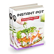 Instant Pot Cookbook: 2 manuscripts: Complete Guide for Ketogenic Diet & Paleo Diet Recipes: 101 Low-Carbs & Gluten Free Recipes, 2 in 1 bundle (Healthy, ... Pressure Cooker, Low-Carbs, Gluten Free)