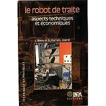 Le robot de traite: Aspects techniques et économiques (Techniques et pratiques) (French Edition)