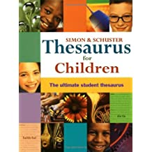 Simon & Schuster Thesaurus for Children: The Ultimate Student Thesaurus