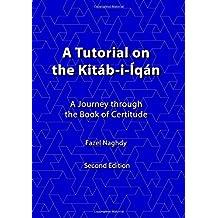 A tutorial on the Kitáb-i-Íqán: A journey through the Book of Certitude