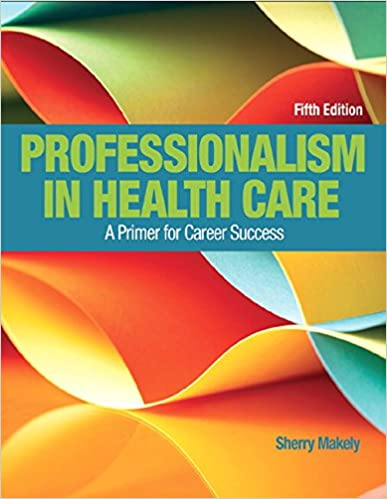 Professionalism In Health Care 5th Edition 9780134415673