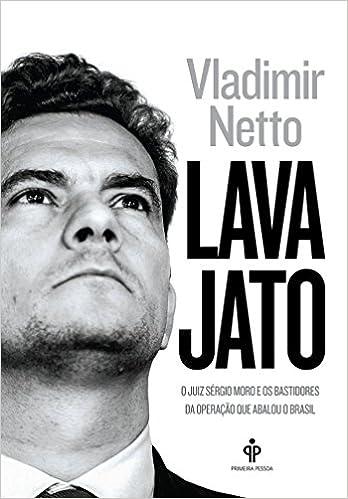 Lava Jato: O Juiz Sergio Moro e Os Bastidores da O (Em Portugues do  Brasil): _: 9788568377086: Amazon.com: Books