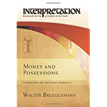 Money and Possessions: Interpretation: Resources for the Use of Scripture in the Church