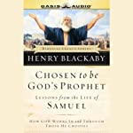 Chosen to be God's Prophet: Lessons from the Life of Samuel | Dr. Henry Blackaby