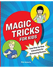 Magic Tricks for Kids: Easy Step-by-Step Instructions for 25 Amazing Illusions