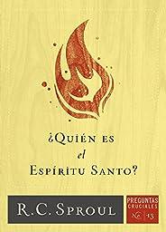 ¿Quién Es el Espíritu Santo? (Spanish Edition)