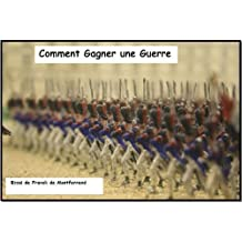 Comment gagner une guerre (French Edition)