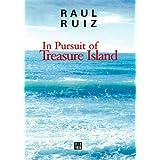 In Pursuit of Treasure Island: By Raul Ruiz