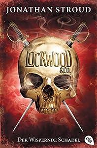 Lockwood & Co. - Der Wispernde Schädel (Die Lockwood & Co.-Reihe 2) (German Edition)