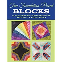 Fun Foundation-Pieced Blocks: 13 patterns with piecing steps and quilt layout ideas