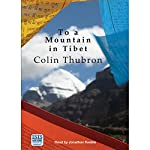 To a Mountain in Tibet   Colin Thubron