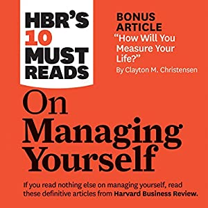 HBR's 10 Must Reads on Managing Yourself Audiobook