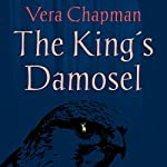 The King's Damosel | Vera Chapman